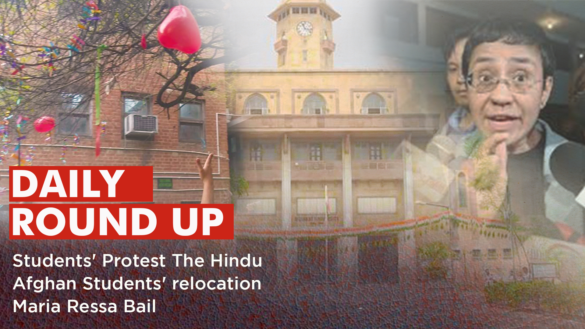 Daily Round-up Ep. 47 – Row Over Virgin Tree in Hindu College, Afghan Students' Relocation and Journalist Maria Ressa's Bail