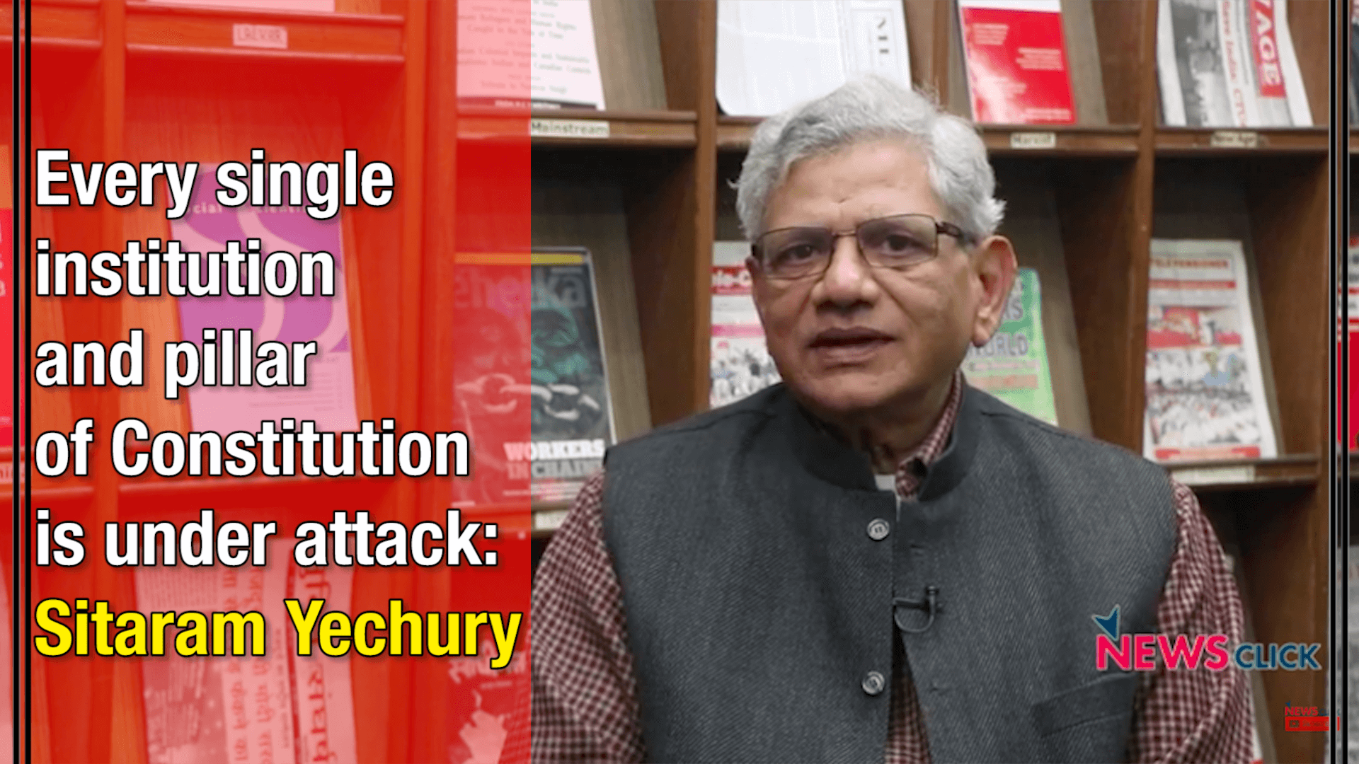 Every Single Institution and Pillar of Constitution Is Under Attack: Yechury