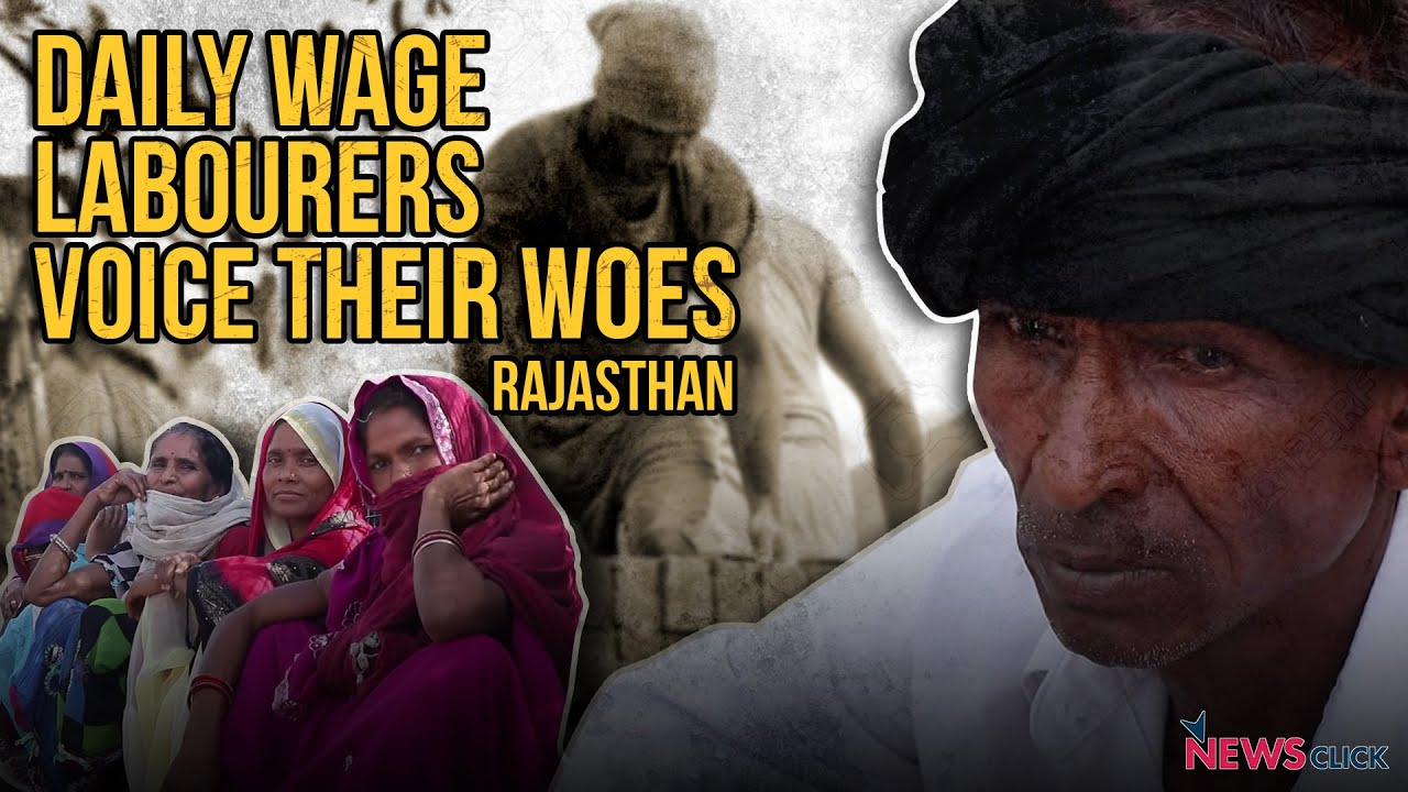 Elections 2019: Rajasthan's Daily Wage Labourers Voice Their Woes