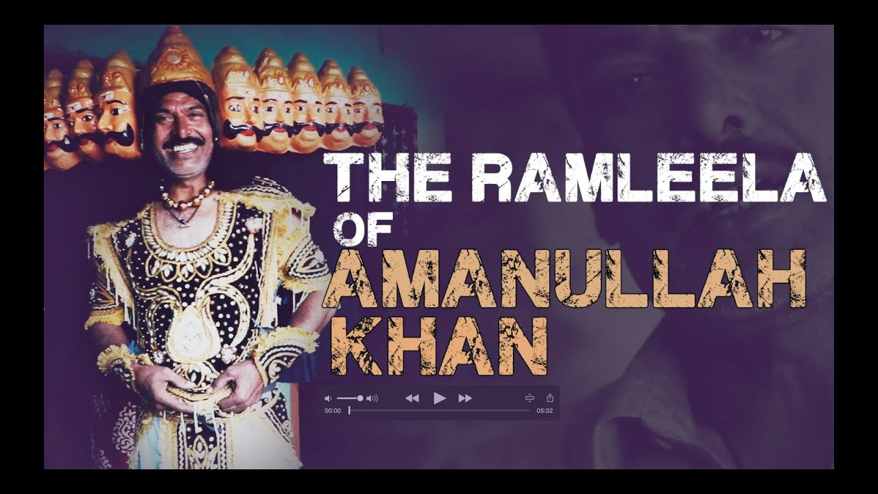THE RAMLEELA OF AMANULLAH KHAN