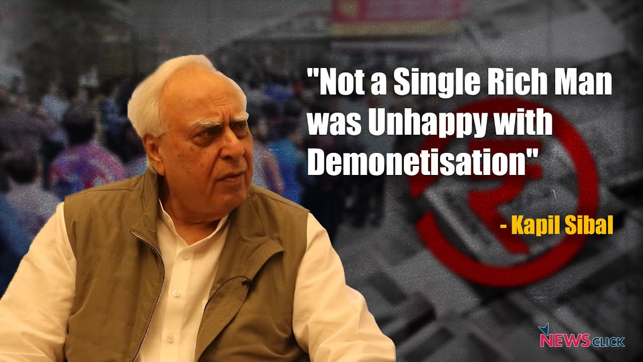 kapil sibal demonetisation