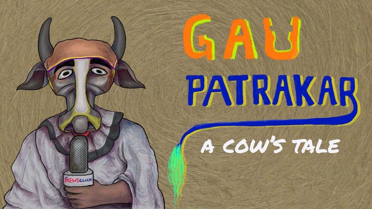 Gau Patrakar: A Cow's Tale- Part 1