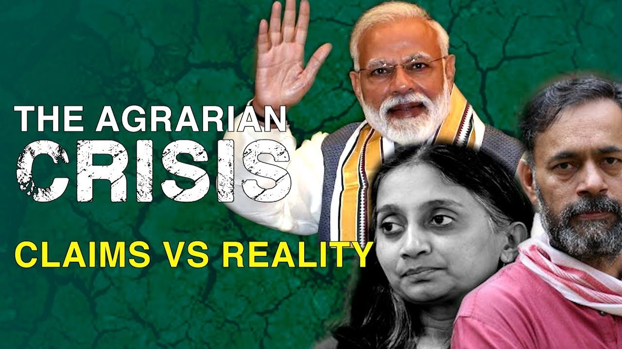 Modi's Failure in Dealing with Agrarian Crisis