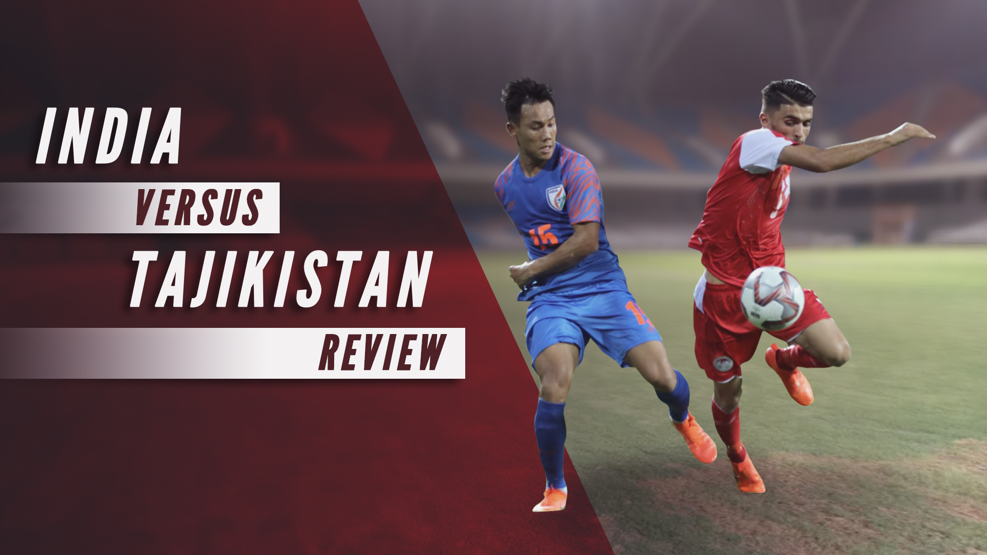 India vs Tajikistan Intercontinental Cup football review