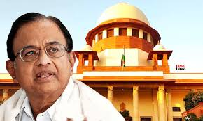 Supreme Court and Chidambaram