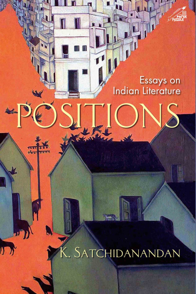 Positions: Essays on Indian Literature is a collection of 25 essays on Indian literature written over the past 25 years.