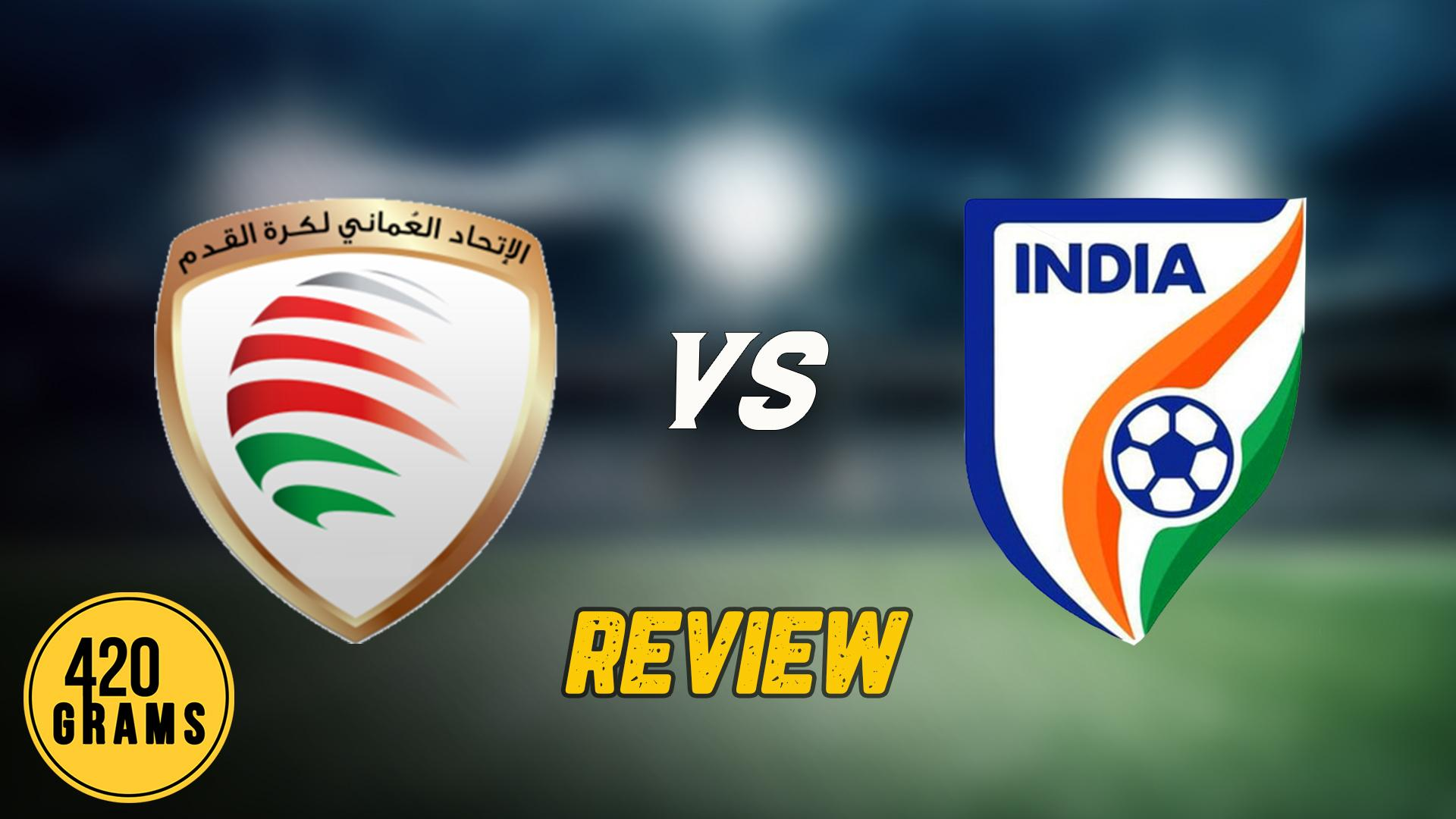 India vs Oman Review