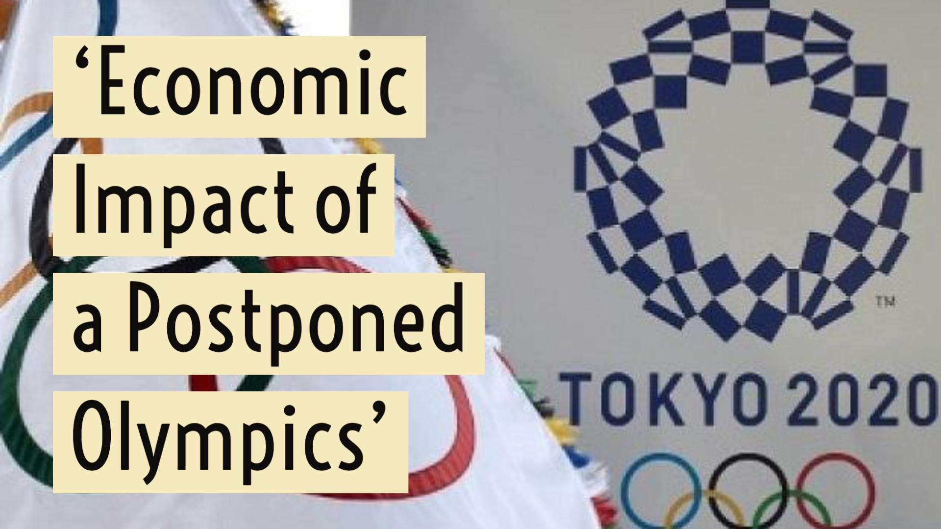 Tokyo Olympics postponed, the economic toll