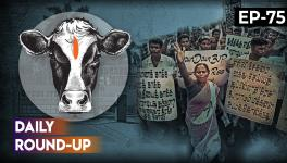 Daily Round-up Ep 75: Sterlite Killings Set to Haunt BJP-AIADMK in Thoothukudi and more.