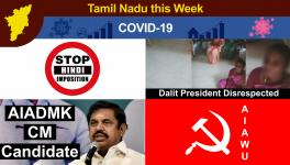 TN This Week: Dalit Women Panchayat President Face Discrimination, COVID-19 Deaths Cross 10K, EPS to Lead AIADMK in Assembly Election