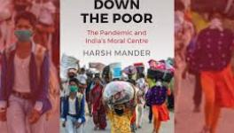 Locking Down the Poor: The Pandemic and India's Moral Centre