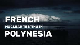 French Nuclear Testing in Polynesia