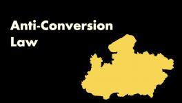 Madhya Pradesh: Is Anti-Conversion law Being Used to Target Muslim, Christian Youth?