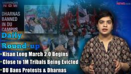 Daily Round-up Ep. 52: Kisan Long March Day 1, Nearly 1M Tribals Being Evicted and More