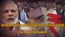 Interim Budget: An Election Advertisement for the Modi Government