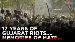 17 years of Gujarat Riots, Memories of Hate
