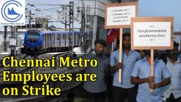 Chennai metro rail workers protest