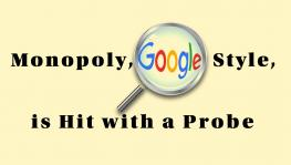 Monopoly, Google Style, Is Hit With a Probe