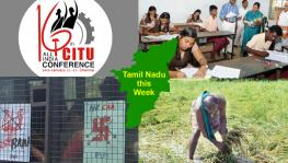 TN This Week: CITU National Conference Begins, Anti-CAA Protests Continue, Public Exam for Classes 5 & 8 Create Outrage