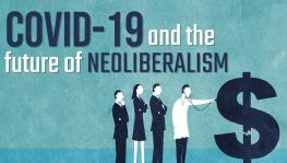 COVID-19 and the Future of Neoliberalism