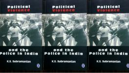 Political Violence and the police in India.