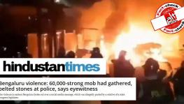 Hindustan Times Publishes Unverified Claim About '60,000' Rioters in Bengaluru Violence